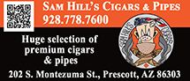 Sam Hill's Cigars & Pipes - 202 S. Montezuma St. Prescott, Arizona 86303