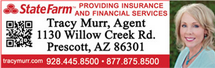 Tracy Murr, State Farm Agent - 1130 Willow Creek Rd. Prescott, AZ 86301